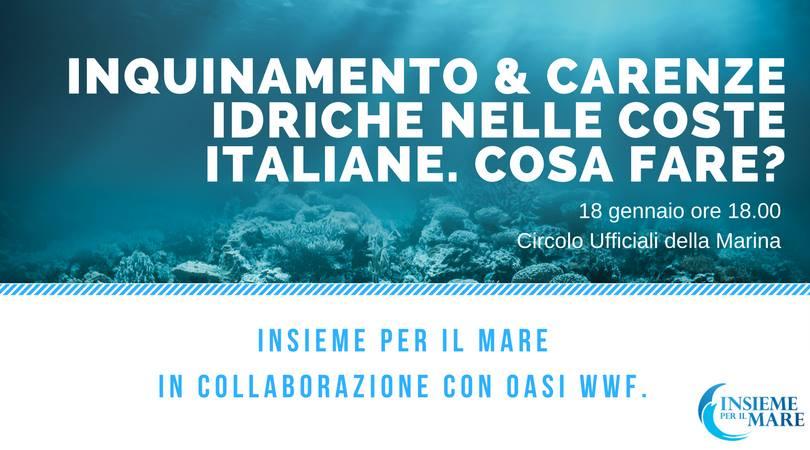 Inquinamento e carenze idriche delle coste italiane. Cosa fare ?